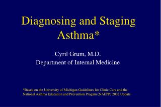 Diagnosing and Staging Asthma*