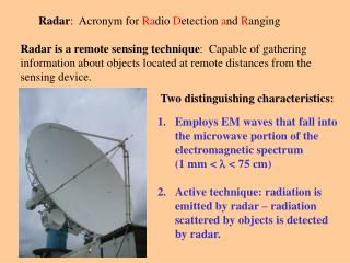Radar :  Acronym for  Ra dio  D etection  a nd  R anging