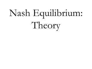 Nash Equilibrium: Theory