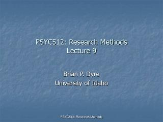 PSYC512: Research Methods Lecture 9