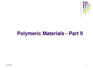 Polymeric Materials - Part II