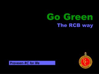 Go Green The RCB way