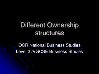 Different Ownership structures