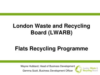 London Waste and Recycling Board (LWARB) Flats Recycling Programme