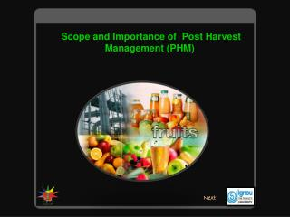 Scope and Importance of  Post Harvest Management (PHM)