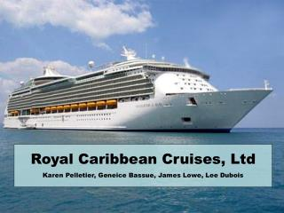 Royal Caribbean Cruises, Ltd Karen Pelletier, Geneice Bassue, James Lowe, Lee Dubois