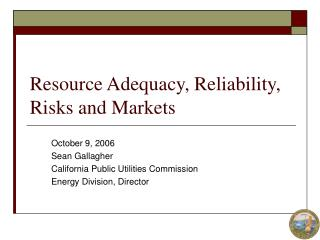 Resource Adequacy, Reliability, Risks and Markets