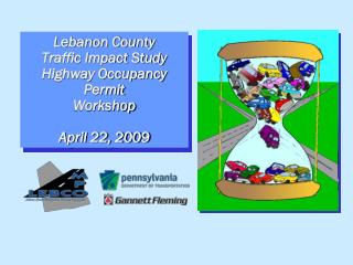 Lebanon County Traffic Impact Study Highway Occupancy Permit Workshop April 22, 2009