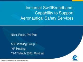 Inmarsat SwiftBroadband: Capability to Support Aeronautical Safety Services
