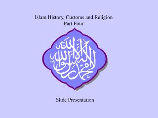 Islam History, Customs and Religion Part Four