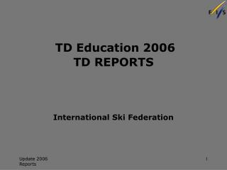TD Education 2006 TD REPORTS