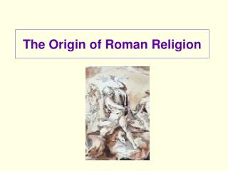 The Origin of Roman Religion