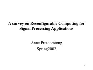 A survey on Reconfigurable Computing for Signal Processing Applications