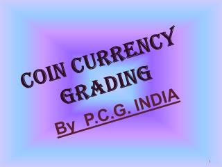 COIN CURRENCY GRADING By  P.C.G. INDIA