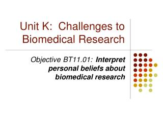 Unit K:  Challenges to Biomedical Research