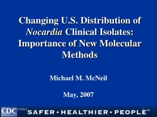 Changing U.S. Distribution of  Nocardia  Clinical Isolates: Importance of New Molecular Methods