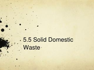 5.5 Solid Domestic Waste