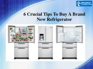 6 Crucial tips to buy a brand new refrigerator