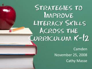 Strategies to Improve  Literacy Skills Across the Curriculum K-12