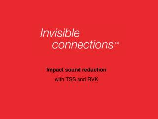 Impact sound reduction with TSS and RVK