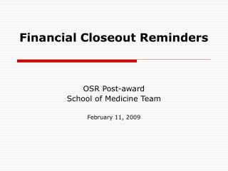 Financial Closeout Reminders