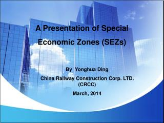 A Presentation of Special  Economic Zones (SEZs)
