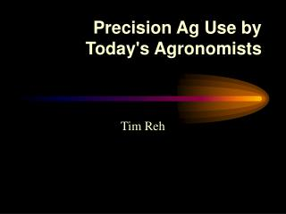 Precision Ag Use by Today's Agronomists