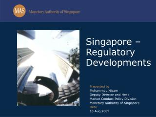 Singapore – Regulatory Developments