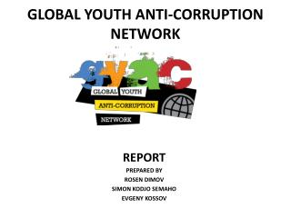GLOBAL YOUTH ANTI-CORRUPTION  NETWORK