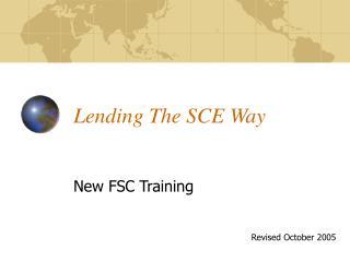 Lending The SCE Way