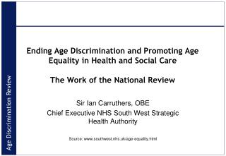 Ending Age Discrimination and Promoting Age Equality in Health and Social Care The Work of the National Review