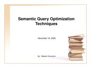 Semantic Query Optimization Techniques