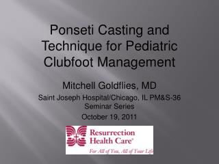 Ponseti Casting and Technique for Pediatric Clubfoot Management