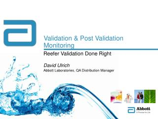 Validation & Post Validation Monitoring