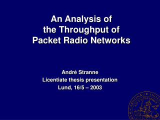 An Analysis of  the Throughput of  Packet Radio Networks