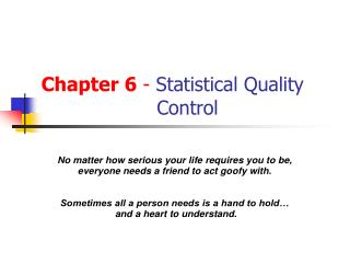 Chapter 6 -  Statistical Quality                     Control