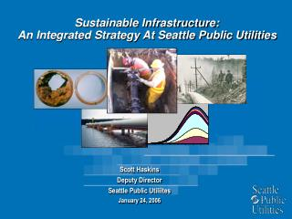 Sustainable Infrastructure: An Integrated Strategy At Seattle Public Utilities