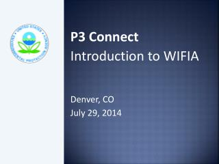 P3 Connect Introduction to WIFIA Denver, CO July 29, 2014