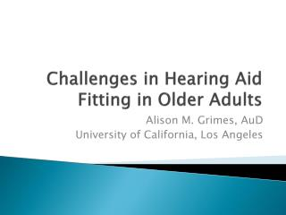 Challenges in Hearing Aid Fitting in Older Adults