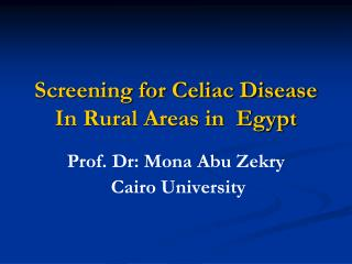 Screening for Celiac Disease In Rural Areas in  Egypt
