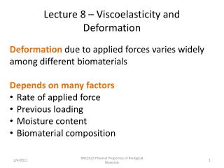 Lecture 8 – Viscoelasticity and Deformation