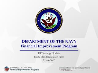 DEPARTMENT OF THE NAVY Financial Improvement Program