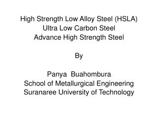 High Strength Low Alloy Steel (HSLA) Ultra Low Carbon Steel Advance High Strength Steel By