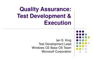 Quality Assurance:  Test Development & Execution