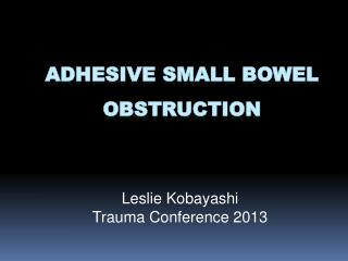 ADHESIVE small bowel obstruction
