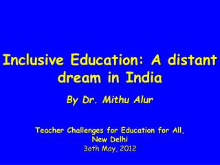 Inclusive Education: A distant dream in India