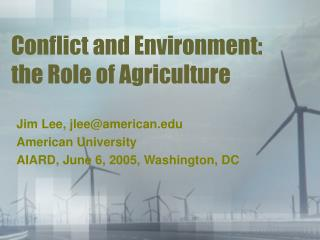 Conflict and Environment: the Role of Agriculture