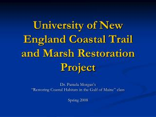 University of New England Coastal Trail and Marsh Restoration Project