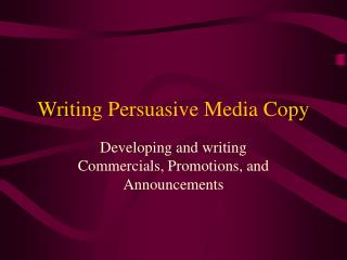 Writing Persuasive Media Copy
