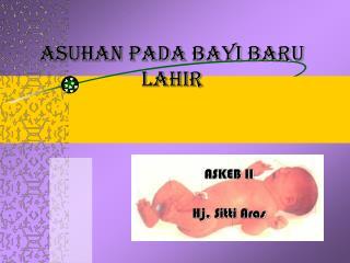 ASUHAN PADA BAYI BARU LAHIR